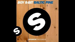 Boy 8-Bit - Baltic Pine (Original Mix)