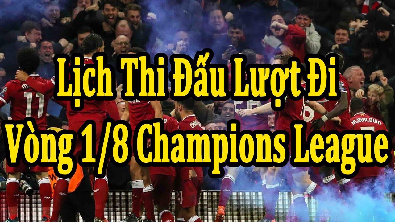 Lịch Thi Đấu Lượt Đi Vòng 1/8 Champions League (Tuần 1)