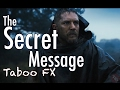 taboo fx revealed the secret message