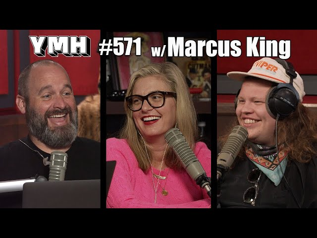 Your Mom's House Podcast - Ep. 571 w/ Marcus King