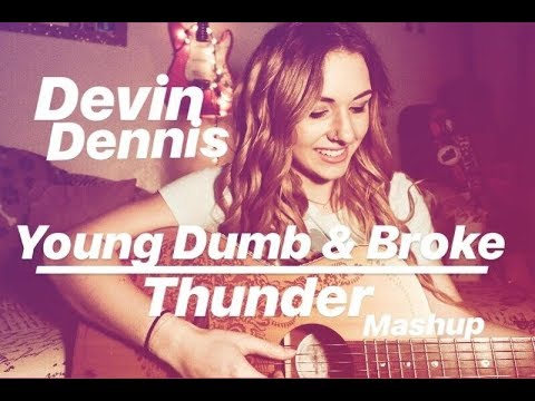Young Dumb & Broke / Thunder Accoustic Cover/Mashup (Devin Dennis Cover)