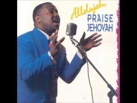 Calvin Bernard Rhone - Hallelujah, Praise Jehovah (1998)