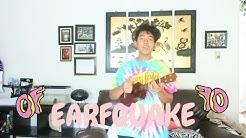 EARFQUAKE ~ Tyler, The Creator (ukulele cover)