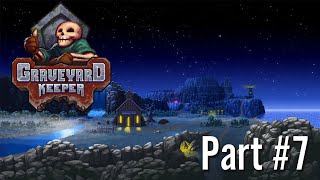 Let's Play: GraveYard Keeper / Part #7
