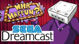 The Dreamcast - What Happened?