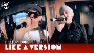 Like A Version: Hilltop Hoods - So What'cha Want (Beastie Boys cover)