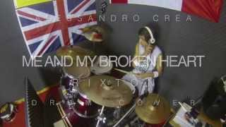 Me and My Broken Heart - Rixton (Drum Cover by Alessandro Crea)
