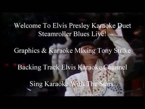 Elvis Steamroller Blues Karaoke Duet Live