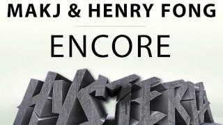 MAKJ &amp Henry Fong - Encore