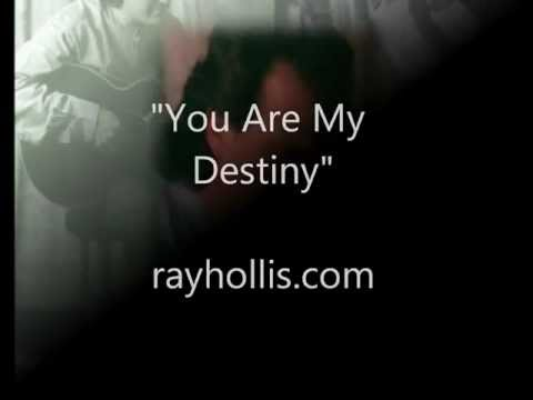 """""""You Are My Destiny"""" - Ray Hollis"""