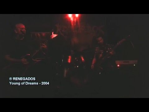 ®RENEGADOS - Young of Dreams   2004