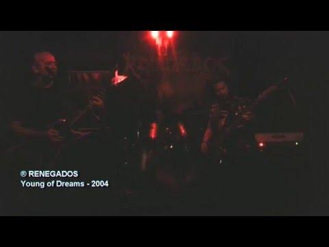 ®RENEGADOS - Young of Dreams   2004