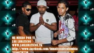 LUNATICOS DE COLOMBIA -  ME MUERO POR TI , 310 835 4482 new 2014 reggaeton colombia
