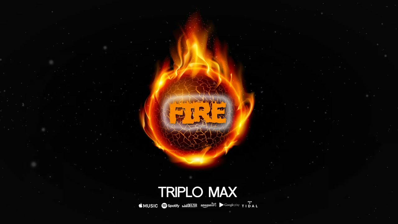 Triplo Max - Fire (Official Single)