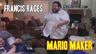 FRANCIS RAGES AT MARIO MAKER
