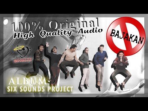 Six Sounds Project - Full Album - 100% Original Audio #Lagu #Indonesia #Terbaru #2017 #Pop Indonesia