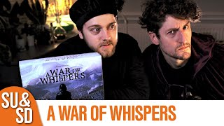 War of Whispers - Game of Thrones in an Hour? (SU&SD Review)