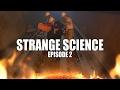 STRANGE SCIENCE - EP. 2