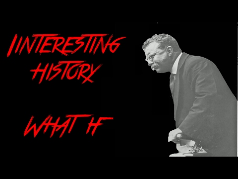 What If? - Roosevelt Wins 1912 Election