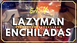 Lazy-man Enchiladas - Cooking With My Girls