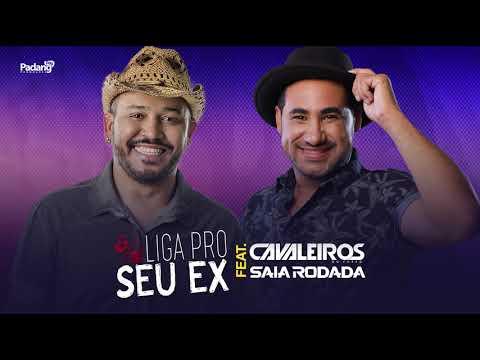 Cavaleiros do Forró – Liga Pro Seu Ex ft. Rai Saia Rodada