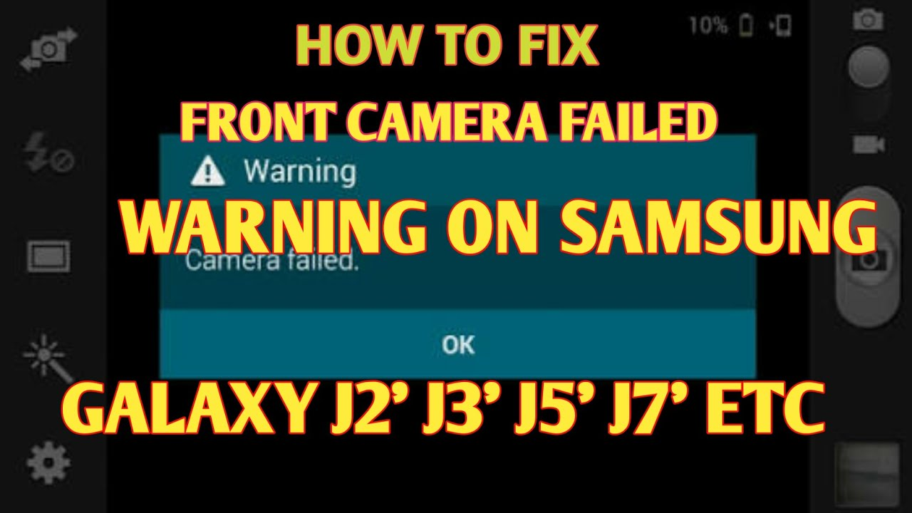 How to fix front camera failed warning on Samsung Galaxy J2, J5 ...