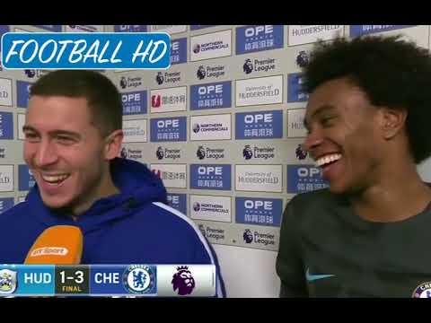 Huddersfield 1 - 3 Chelsea - Hazard & Willian post match interview
