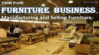 How to Start Furniture Business - Manufacturing and Selling Furniture| how to start  furniture store