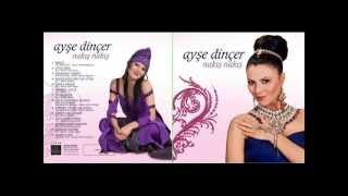 Ayse Dincer  -  08 Ozur Diliyorum Senden 2013 Yeni Album Resimi