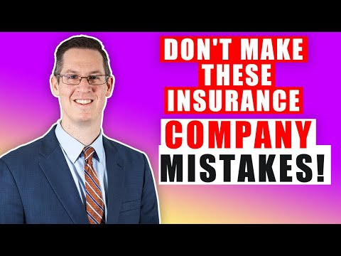 Don't Make This Mistake With Your Insurance Company From The Beginning