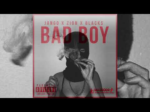 Jango x Zion x Blacks - Bad Boy [Official Audio]