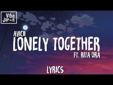 Avicii - Lonely Together ft. Rita Ora Lyrics