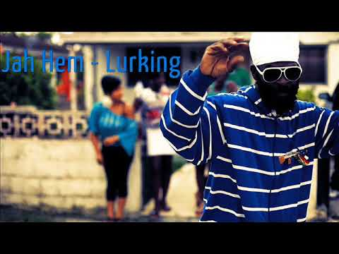 Jah Hem - Lurking (New Reggae) (Official Audio) (Cyclone Records) (August 2017)