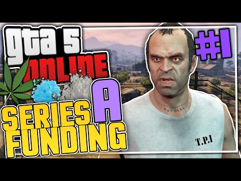 GTA 5 Online - Series A Funding #1 - Trevor Phillips Industries (GTA Online Heists Let's Play)