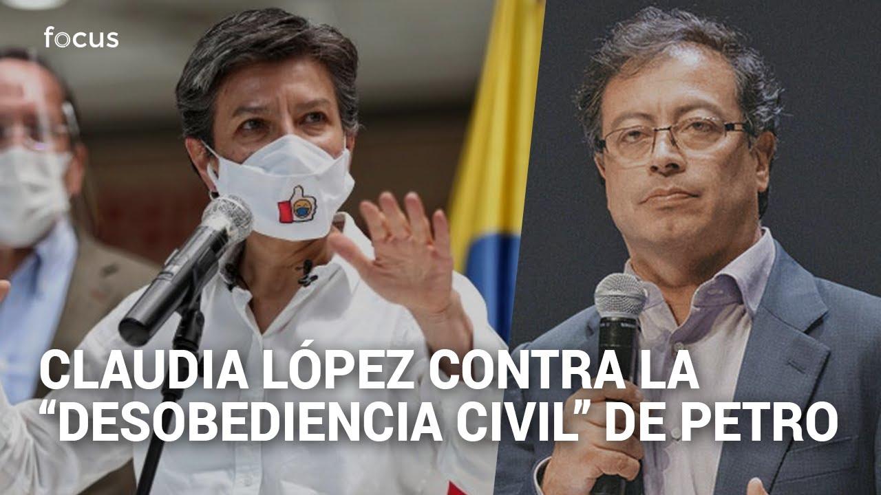 """""""Un desastre"""": Claudia López arremete contra Petro por """"desobediencia civil"""""""