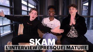 Skam : l'interview (presque) mature