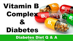 Is Vitamin B Complex Good For Diabetes?
