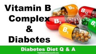 Download Is Vitamin B Complex Good For Diabetes? Mp3