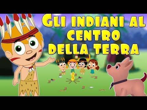 Gli indiani al centro della terra  - Canzoni per bambini e bimbi piccoli