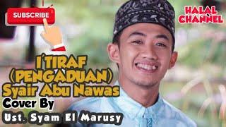 Download Lagu I'TIRAF (PENGAKUAN) SYAIR ABU NAWAS COVER BY UST. SYAM EL MARUSY mp3