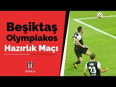Beşiktaş - Olympiakos Hazırlık Maçı Görüntüleri