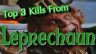 Top 3 Kills - Leprechaun Franchise