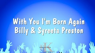 With You I'm Born Again - Billy & Syreeta Preston (Karaoke Version)
