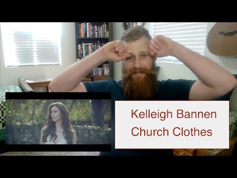 Kelleigh Bannen - Church Clothes Video | Reaction