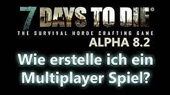7 Days to Die - Multiplayer Spiel in der Alpha 8.2 erstellen [Deutsch] [HD+]