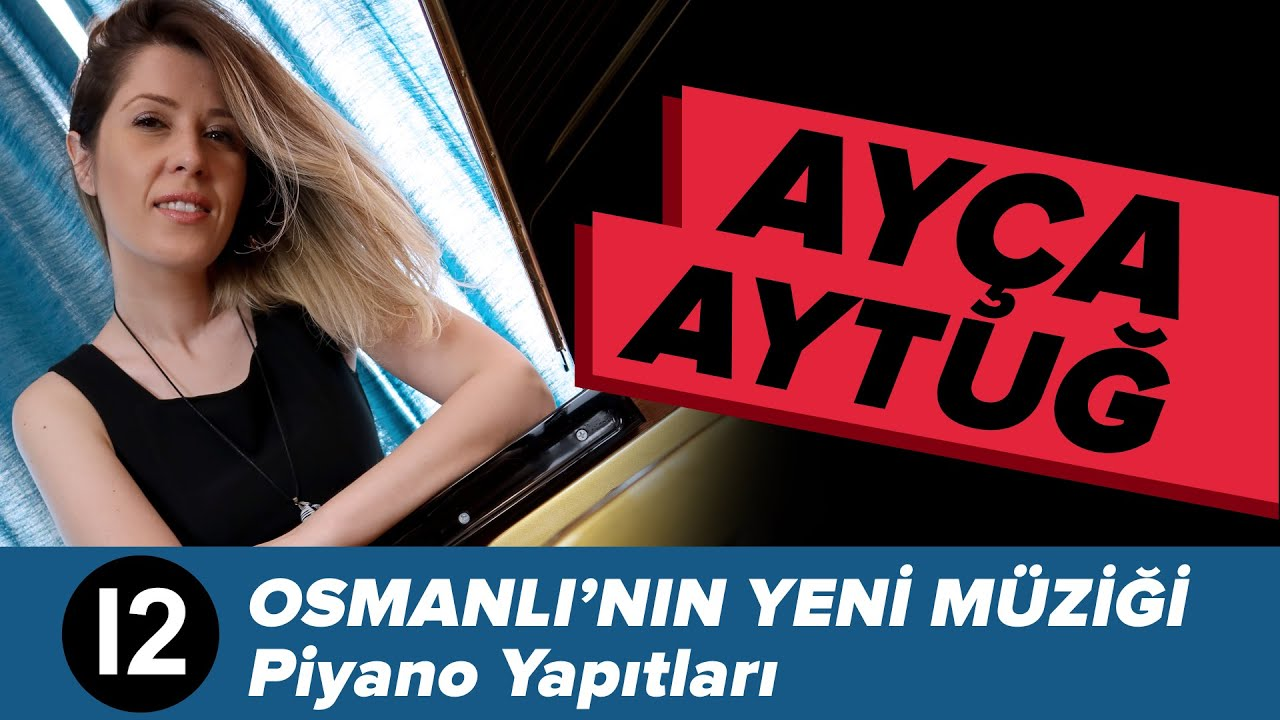 Osmanlı'nın Yeni Müziği - Piyano Yapıtları