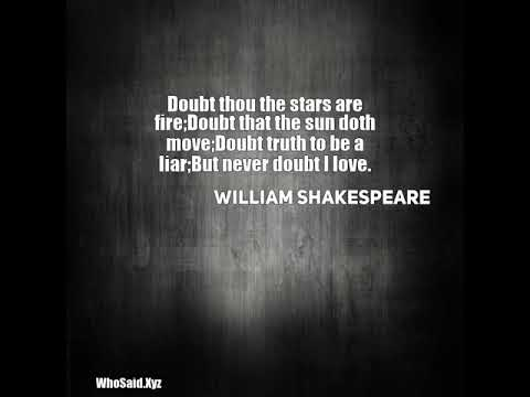 William Shakespeare: Doubt thou the stars are fire;Doubt ...