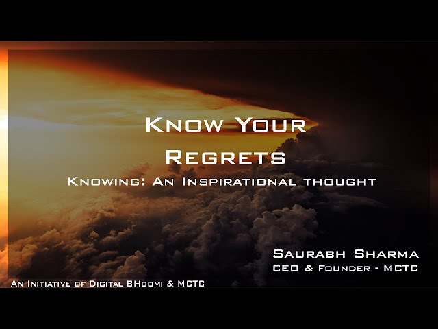 Know Your Regrets (अपने पछतावे को जानें) - Motivationa Video By Saurabh Sharma, CEO & Founder - MCTC