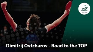 Dimitrij Ovtcharov - The Road to the TOP