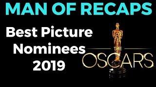 RECAP!!! - Oscars 2019: Best Picture Nominees